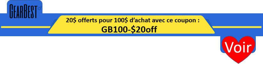 20$ offerts pour 100$ d'achat sur gearbest